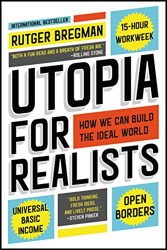 Top 10 Utopia For Realists By Rutger Bregman of 2021